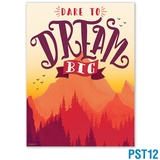 Dare To Dream Big Poster