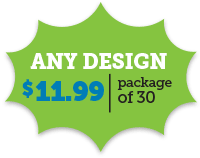 Any Design $5.69 for a Package of 30