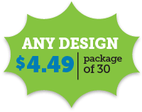 Any Design $4.49 per Package of 30